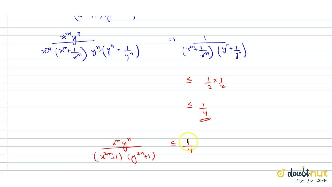 If x,y is positive real numbers then maximum value of (x^my^m),((1+x^(2m))(1+y^(2n))) is           (A) 1,4          (B) 1,2          (C) (m+n),(6mn)          (D) 1
