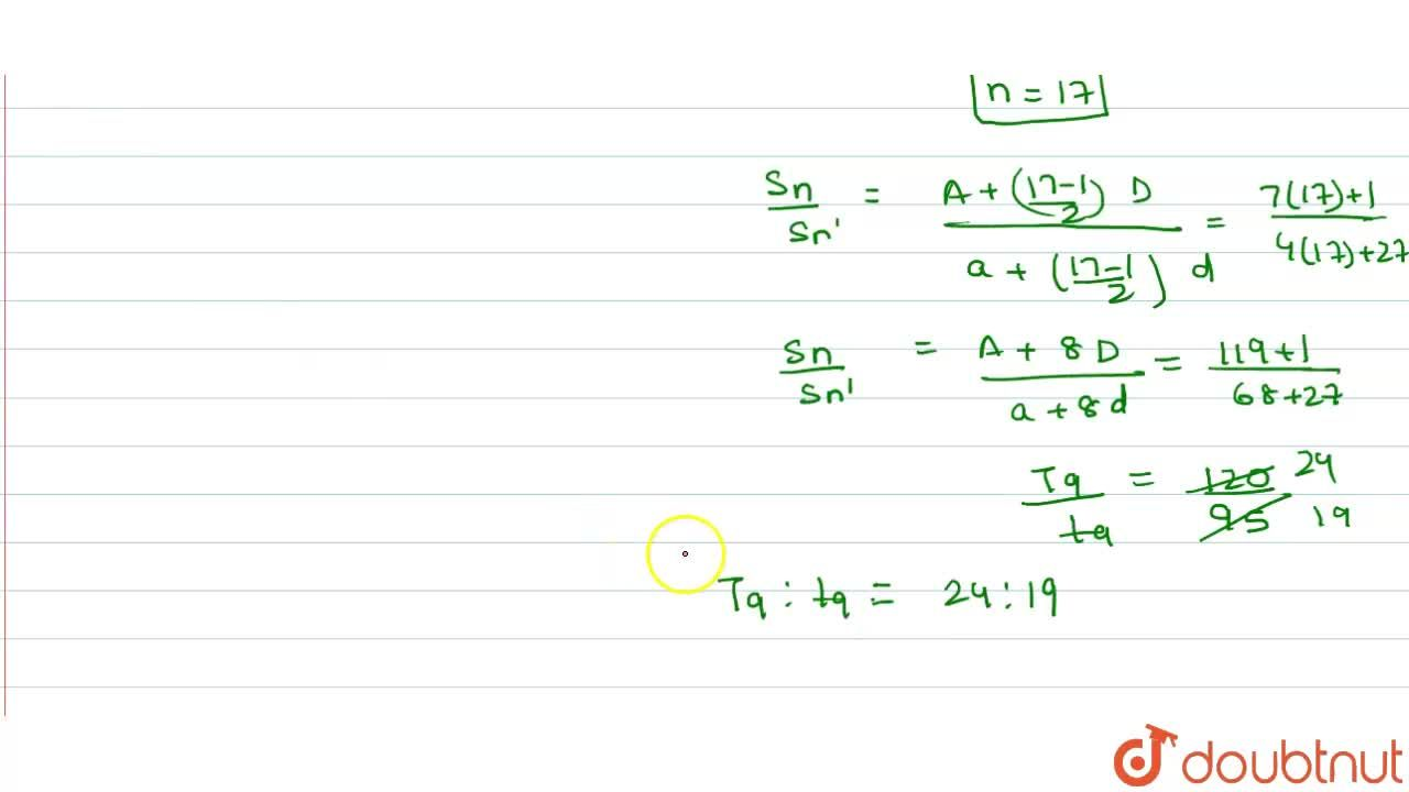 If the ratio of the sum of the first n terms of two Aps is (7n + 1) : (4n + 27) then find the ratio of their 9th terms.