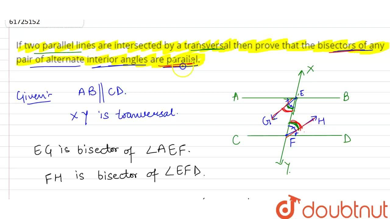 If two parallel lines are intersected by a transversal then prove that the bisectors of any pair of alternate interior angles are parallel.