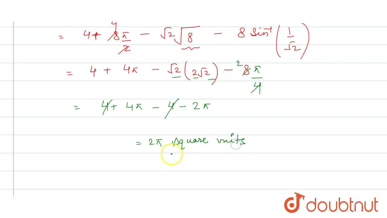 Find the area bounded by the cirxle x^2+y^2 =16 and the line y=x in the first quadrant .