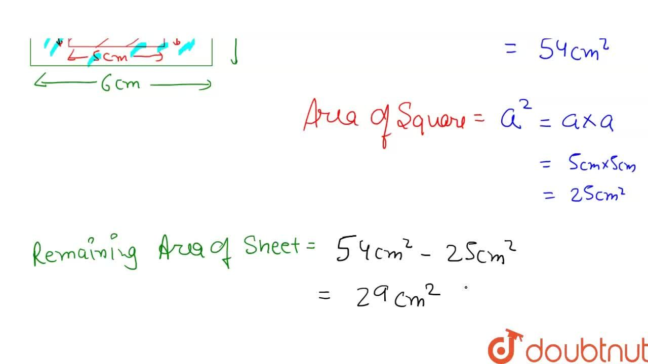 Solution for A square sheet of side 5 cm is cut out from a rect