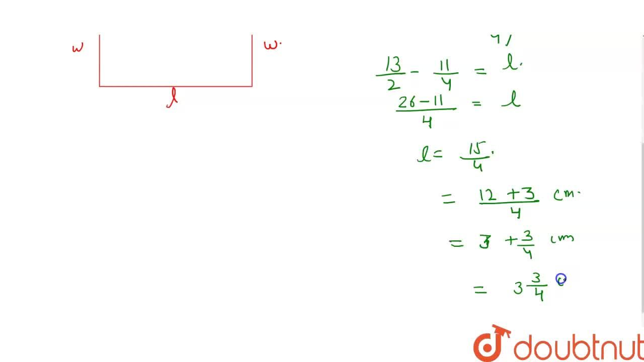 The perimeter of a rectangle is 13 cm and its width is (2) 3,4 cm . Find its length.