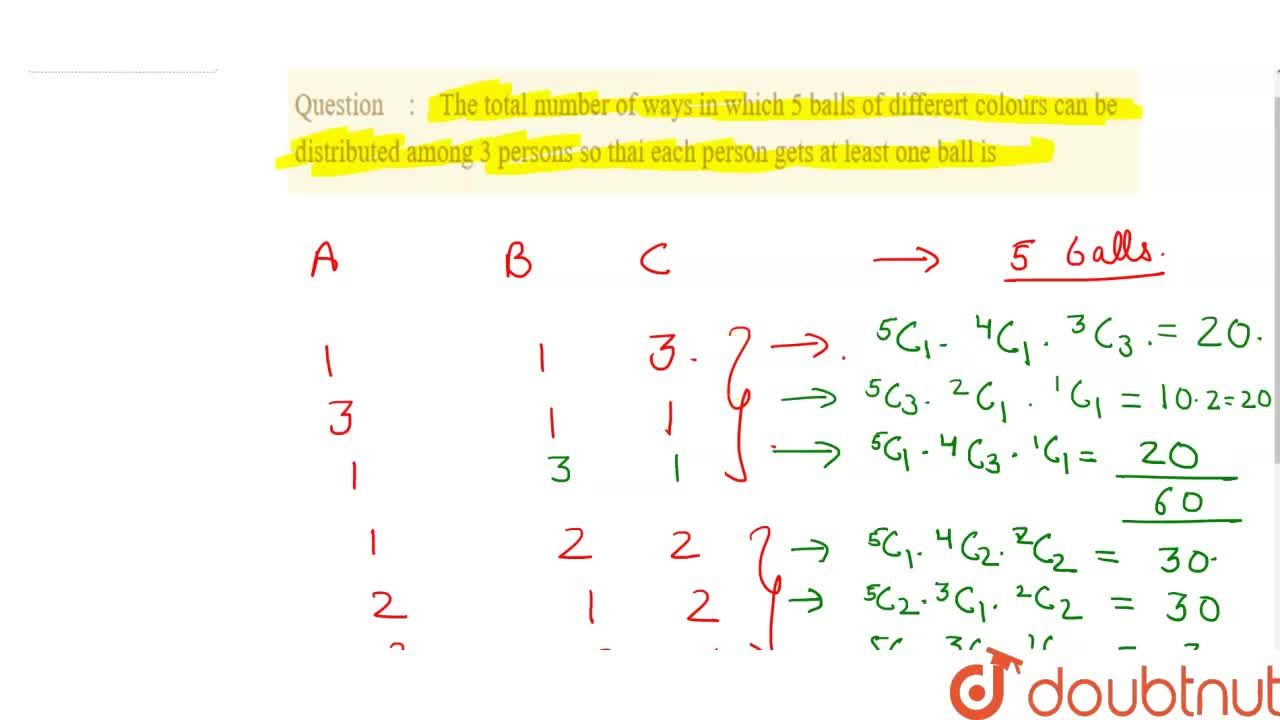 Solution for The total number of ways in which 5 balls of diffe