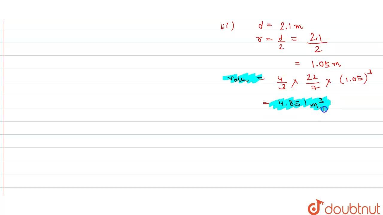 Solution for Find the   volume of a sphere whose diameter is: