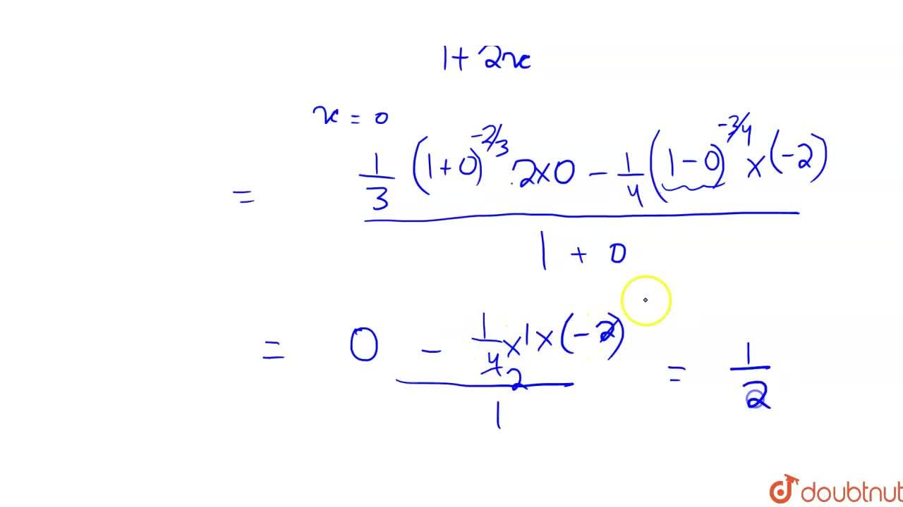 Solution for lim_(x rarr 0)(root(3)(1+x^2)-root(4)(1-2x)),(x+x