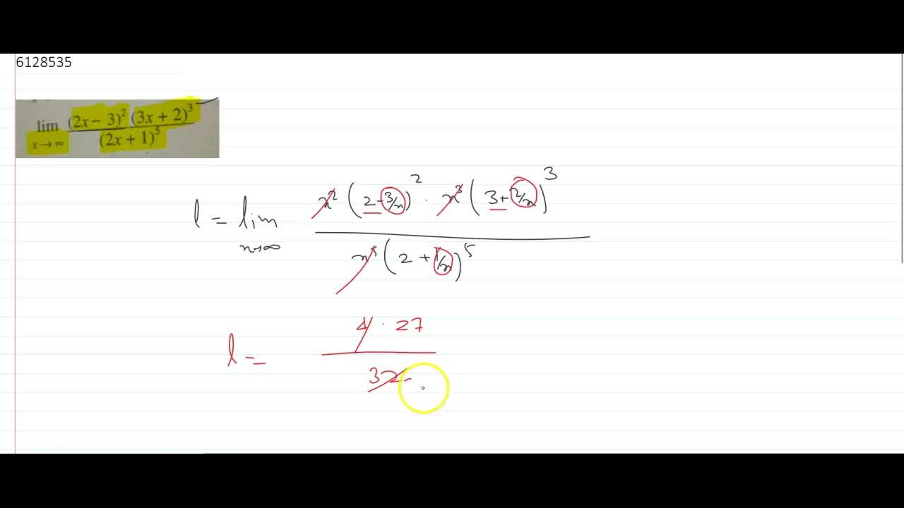 Solution for lim_(x-gtoo)((2x-3)^2(3x+2)^3),((2x+1)^5)