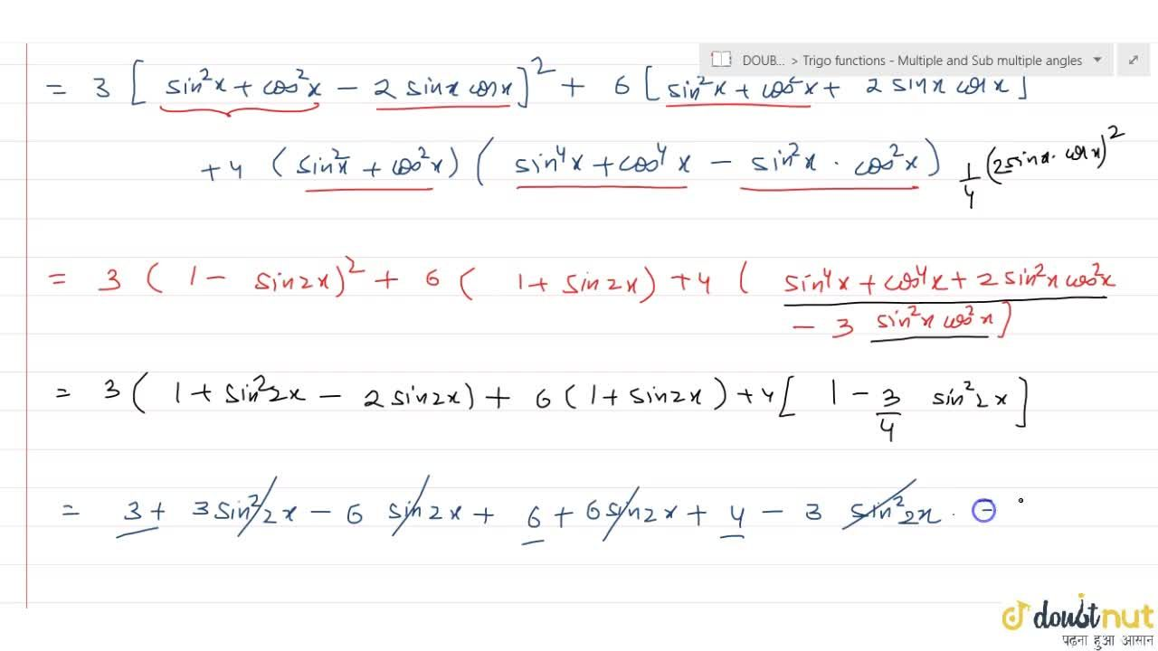 Solution for Show that : 3 (sin x - cos x)^4 + 6 (sin x + cos