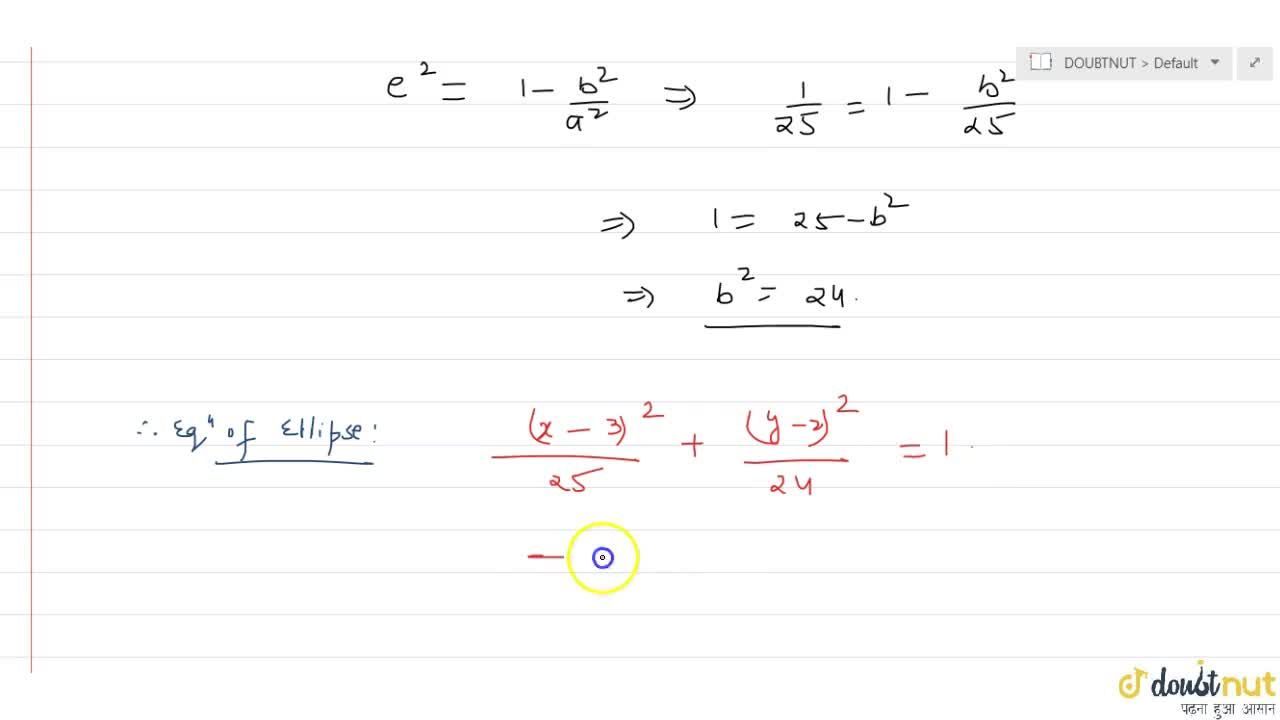 Solution for Equation of the ellipse whose foci are (2, 2) and