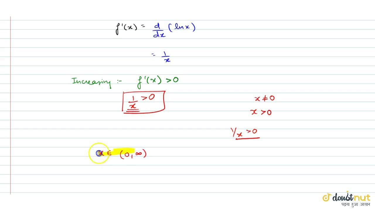 Solution for  Prove that function f(x) = log_e x is strictly