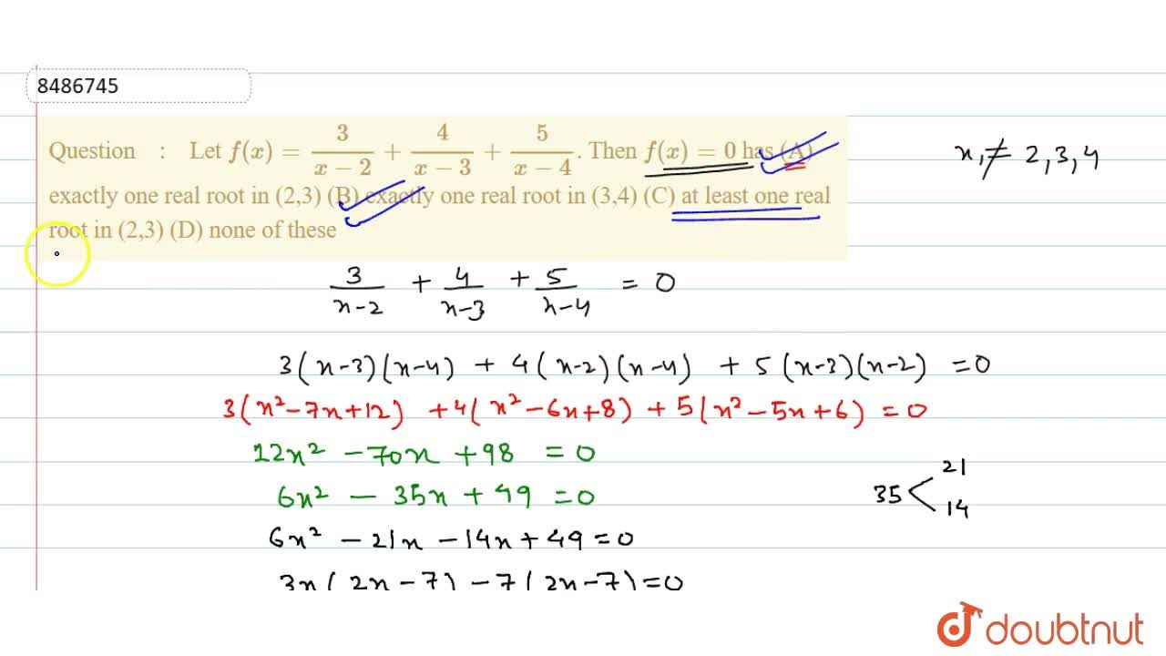Solution for Let f(x)= 3,(x-2)+4,(x-3)+5,(x-4). Then f(x)=0