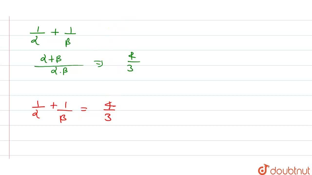 Solution for If alpha and beta are the roots of x^2-4x+3