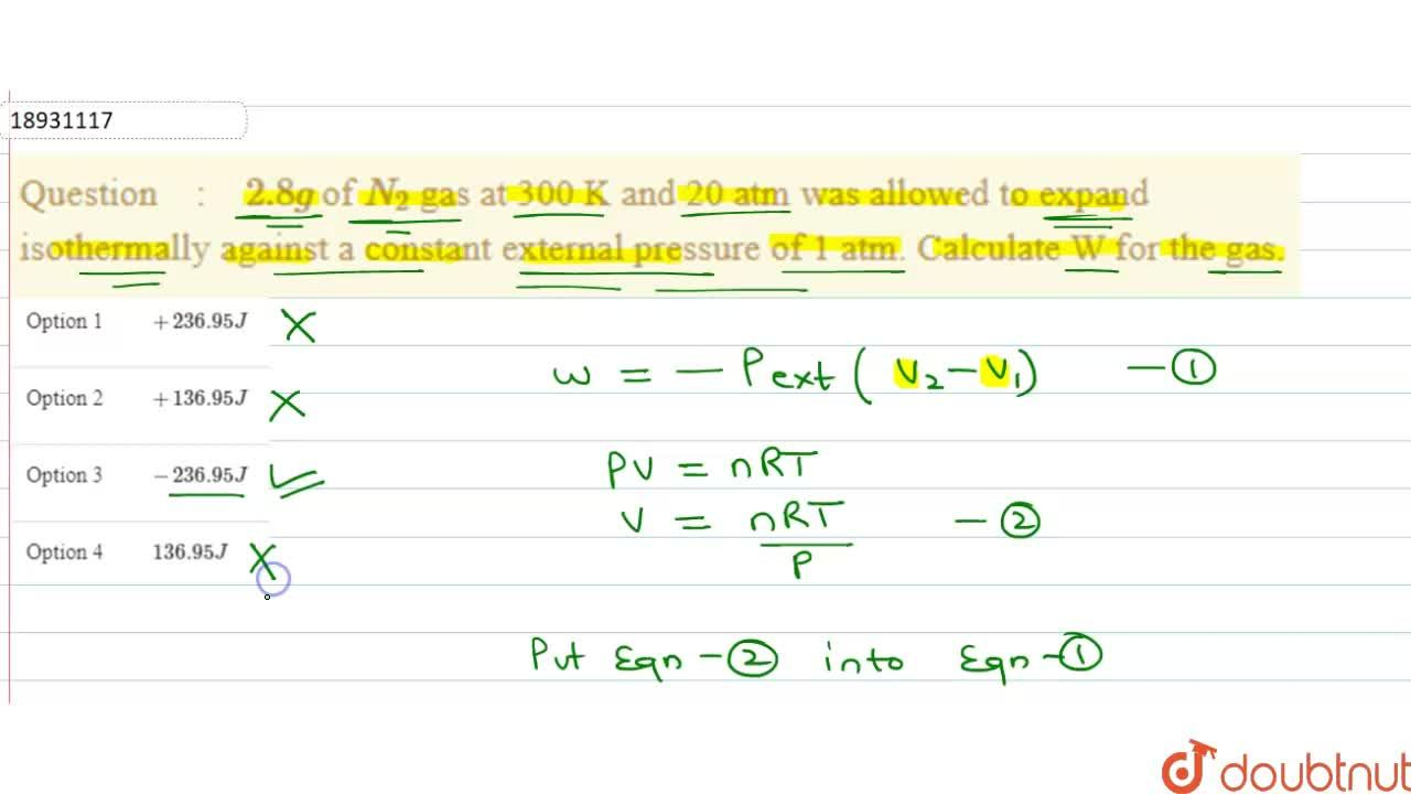 Solution for 2.8 g of N_(2) gas at 300 K and 20 atm was all