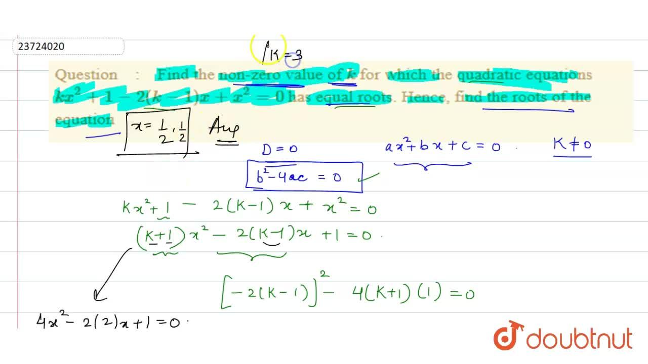 Solution for Find the non-zero value of k for which the quadr
