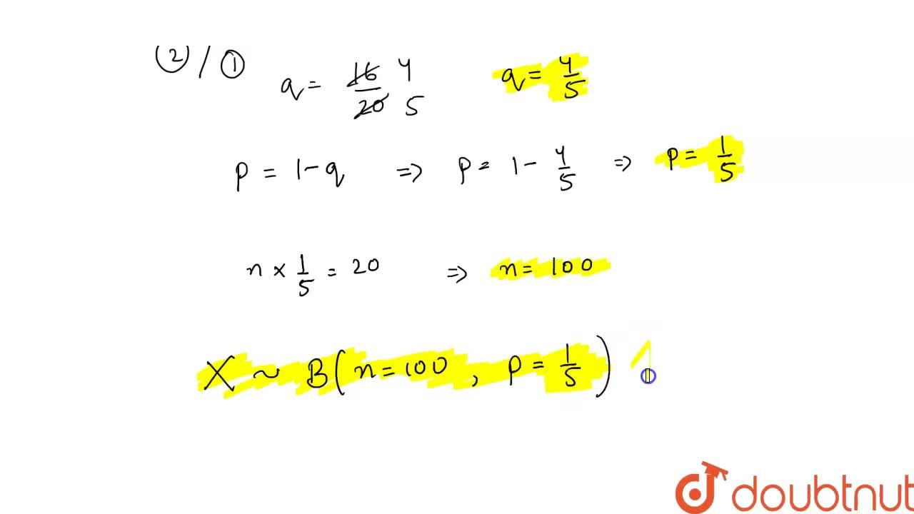 Solution for The mean of a binomial distribution is 20, and the