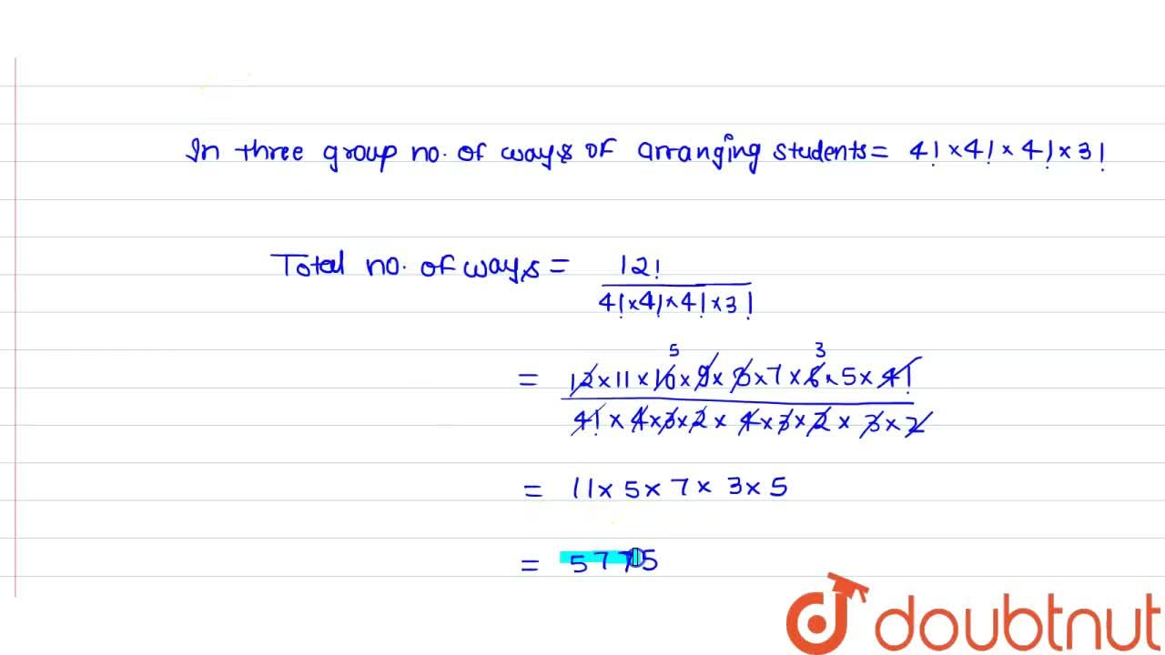 Solution for The number of ways in which 12 students can be equ