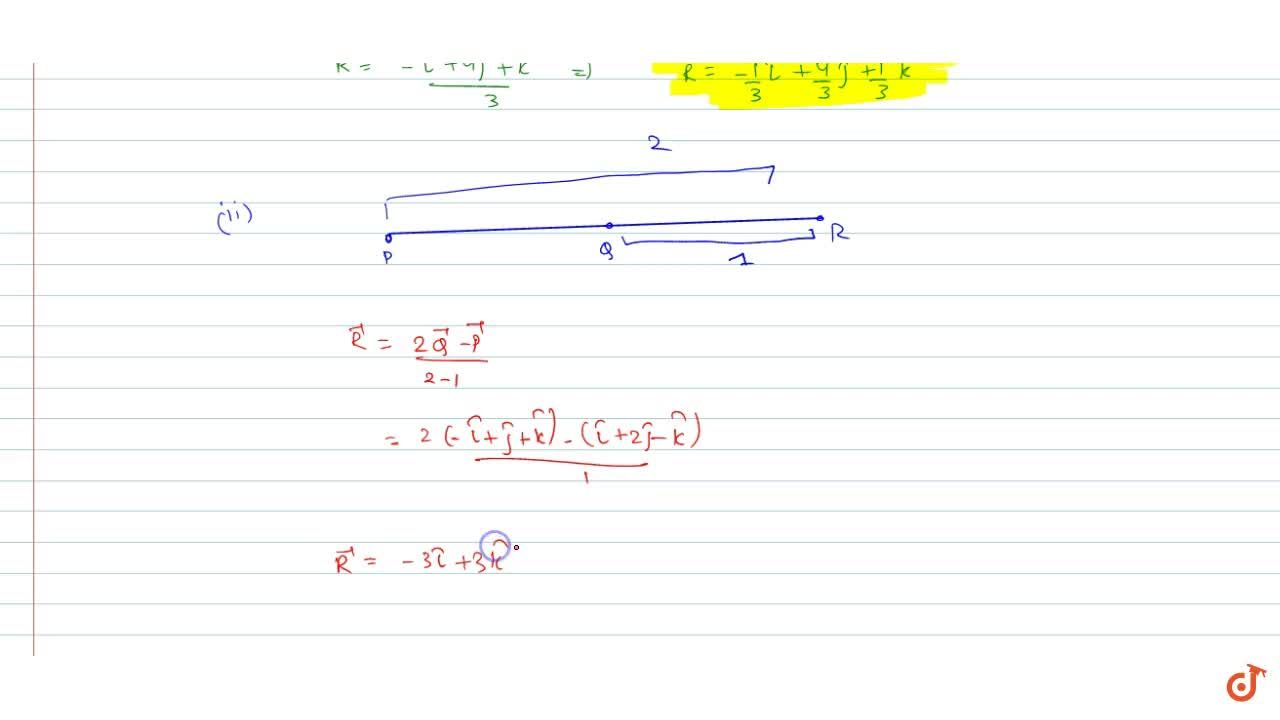 Solution for Find  the position vector of a point R which divid