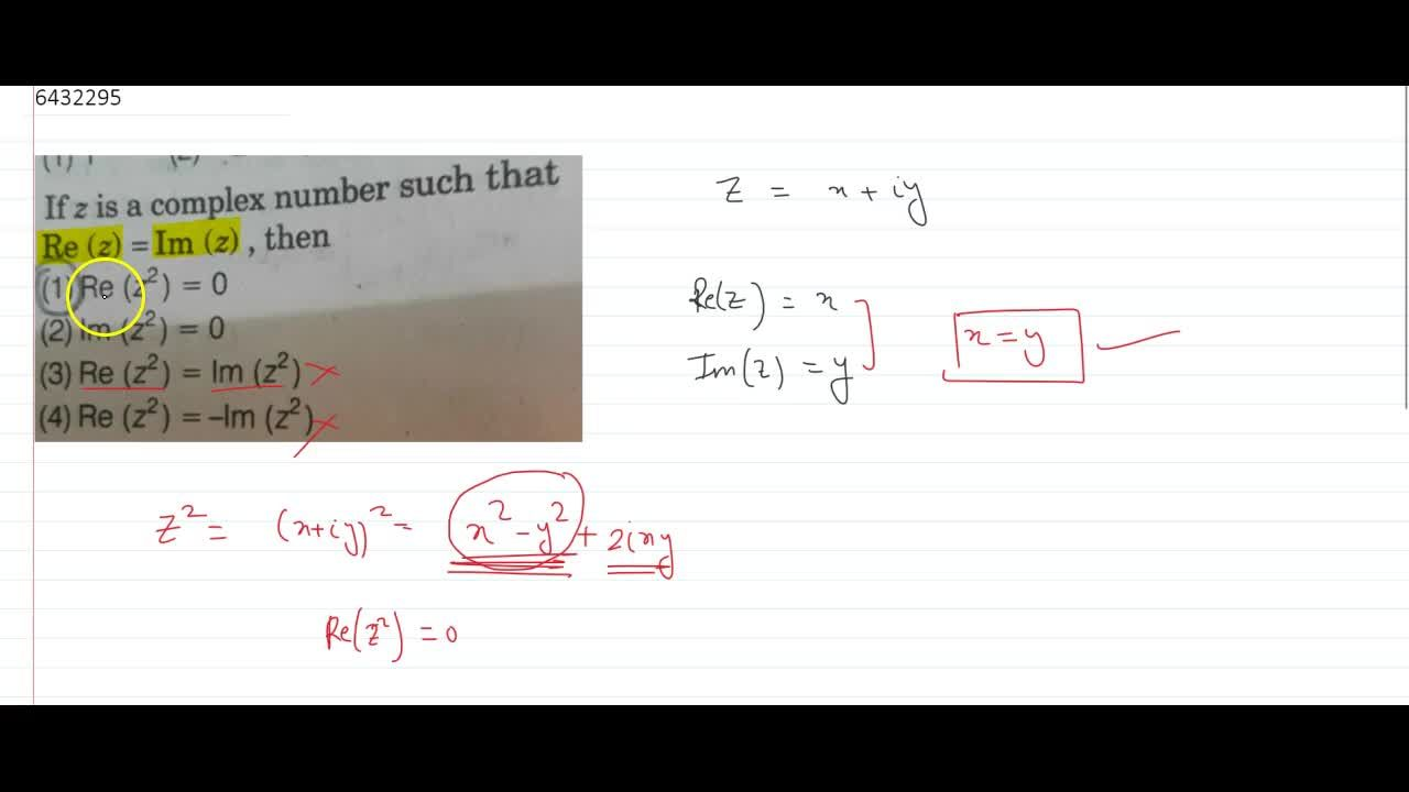 Solution for If z is a complex number such that Re (z) = Im