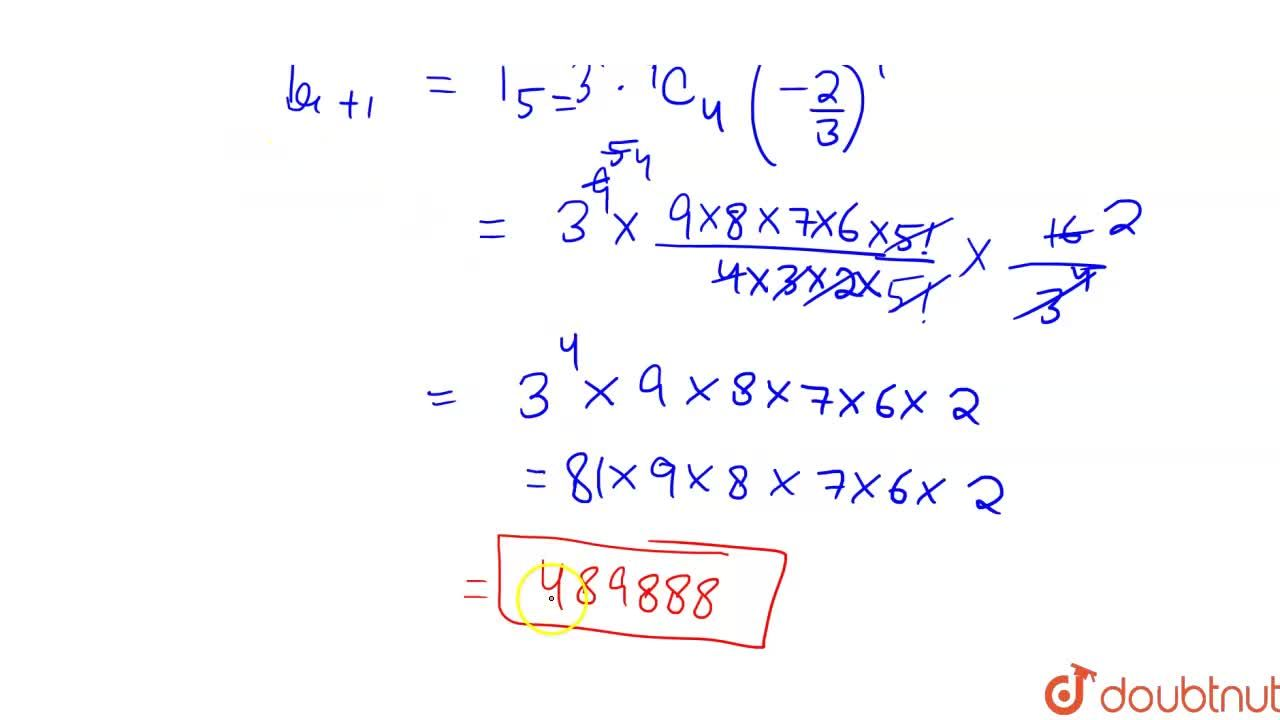 Solution for Find the numerically greatest term in the expansio