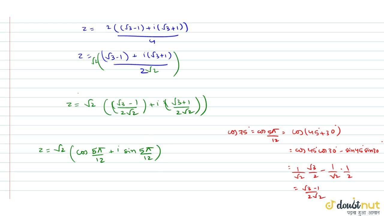 Convert the complex number z=(i-1),(cospi,3+isinpi,3)in the polar form.