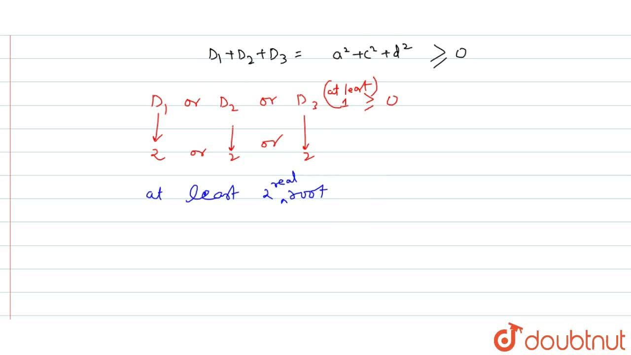 If a ,b ,c ,d in  R , then the equation (x^2+a x-3b)(x^2-c x+b)(x^2-dx+2b)=0 has a. 6 real roots  b. at least 2 real roots c. 4 real roots   d. none of these