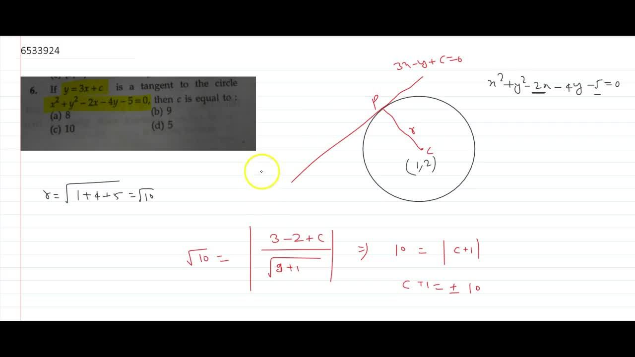 Solution for If y= 3x+c is a tangent to the circle x^2+y^2-2