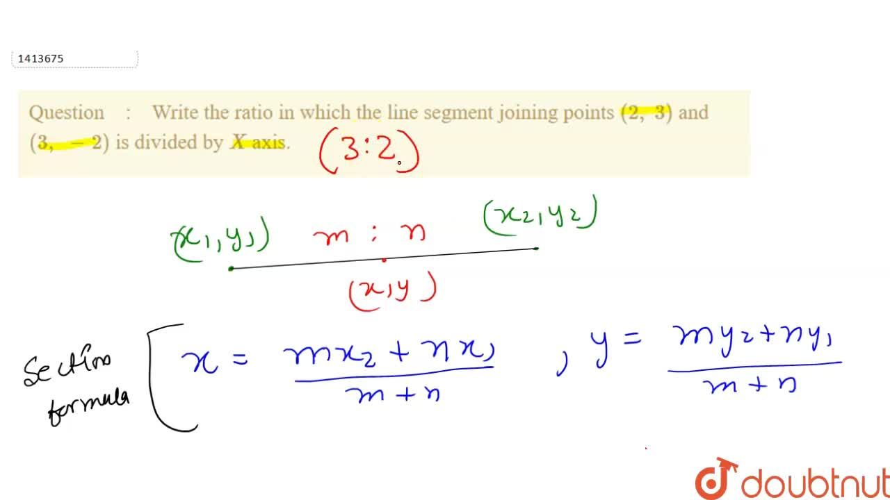 Solution for Write the   ratio in which the line segment joini