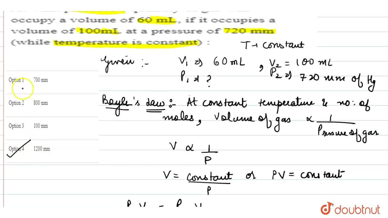 Solution for At what pressure a quantity of gas will occupy a v