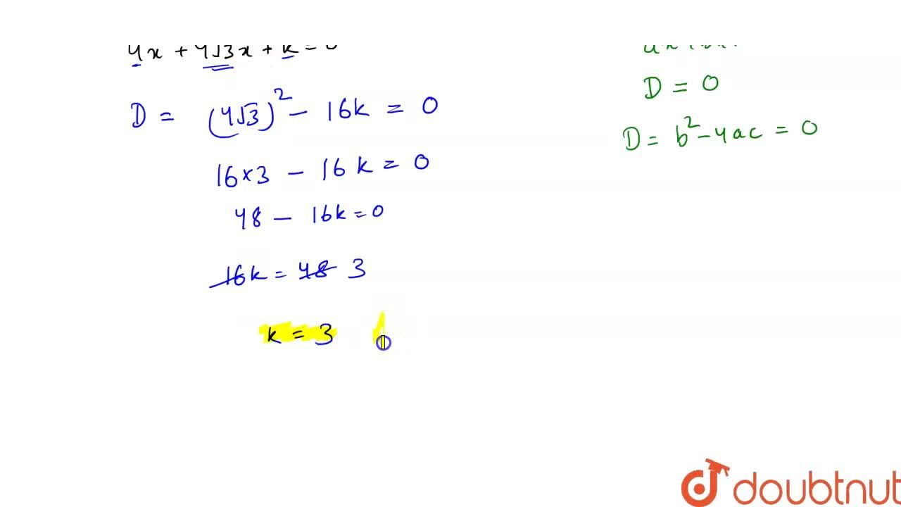 if the roots of the equation  4x^2+4sqrt(3)x+k=0 are equal then what is the value of k?