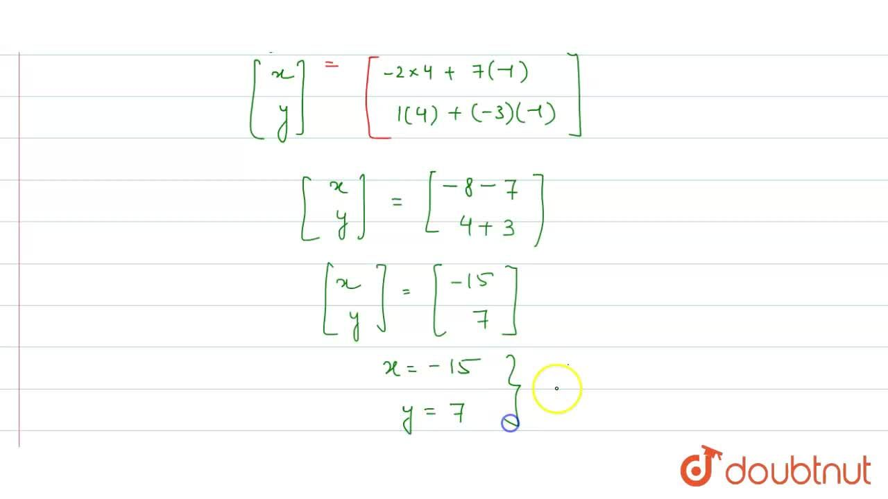 Solution for Solve the following   system of equations by matr