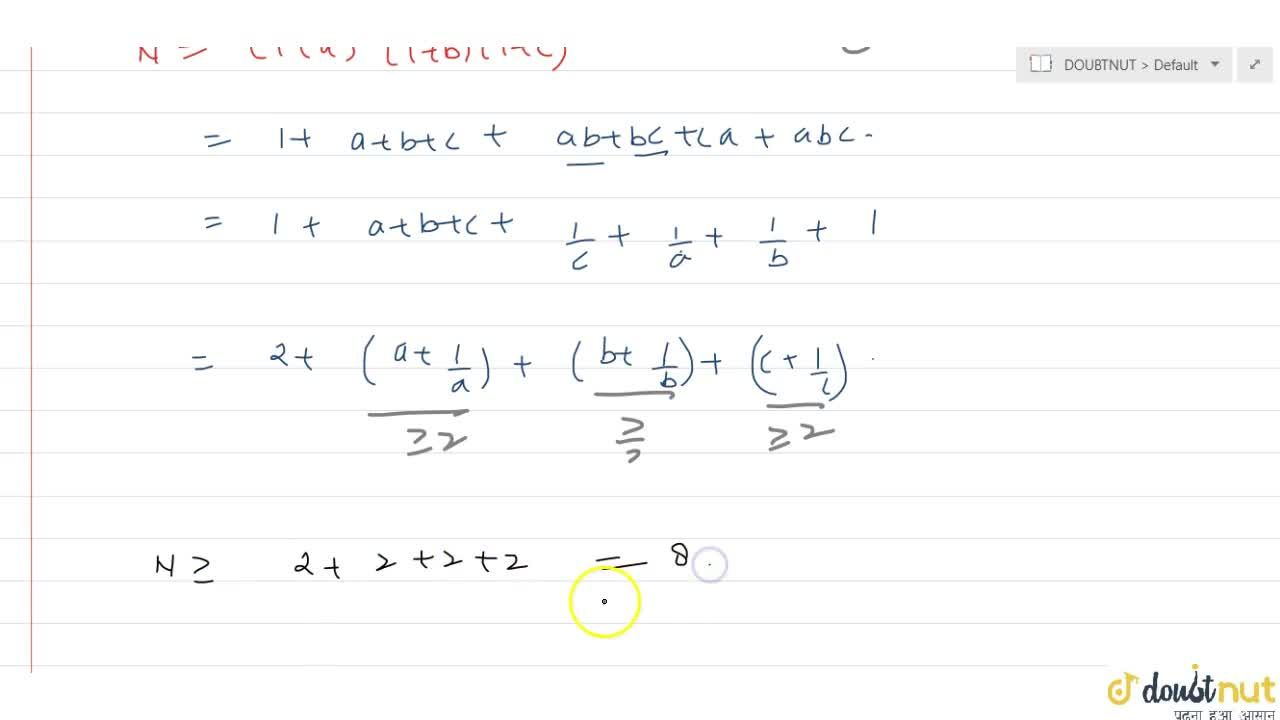 Solution for Let a, b and c be three positive real numbers su