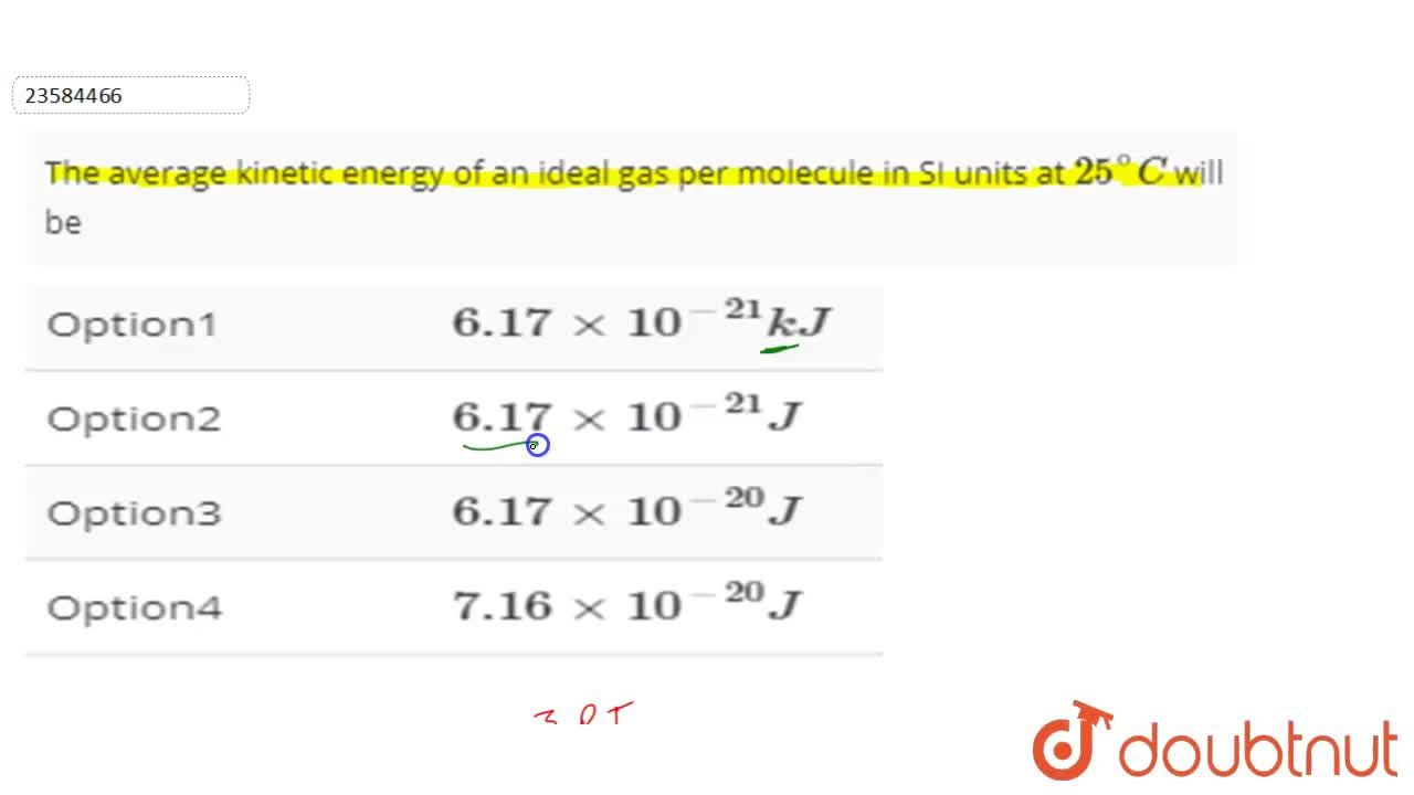 Solution for The average kinetic energy of an ideal gas per mol