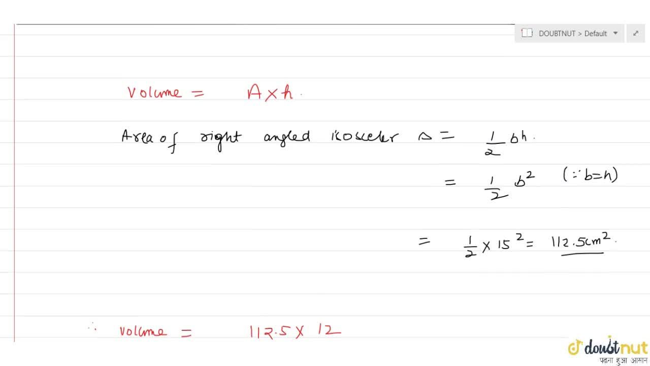 Solution for Base of a triangular prism is a right angled isosc