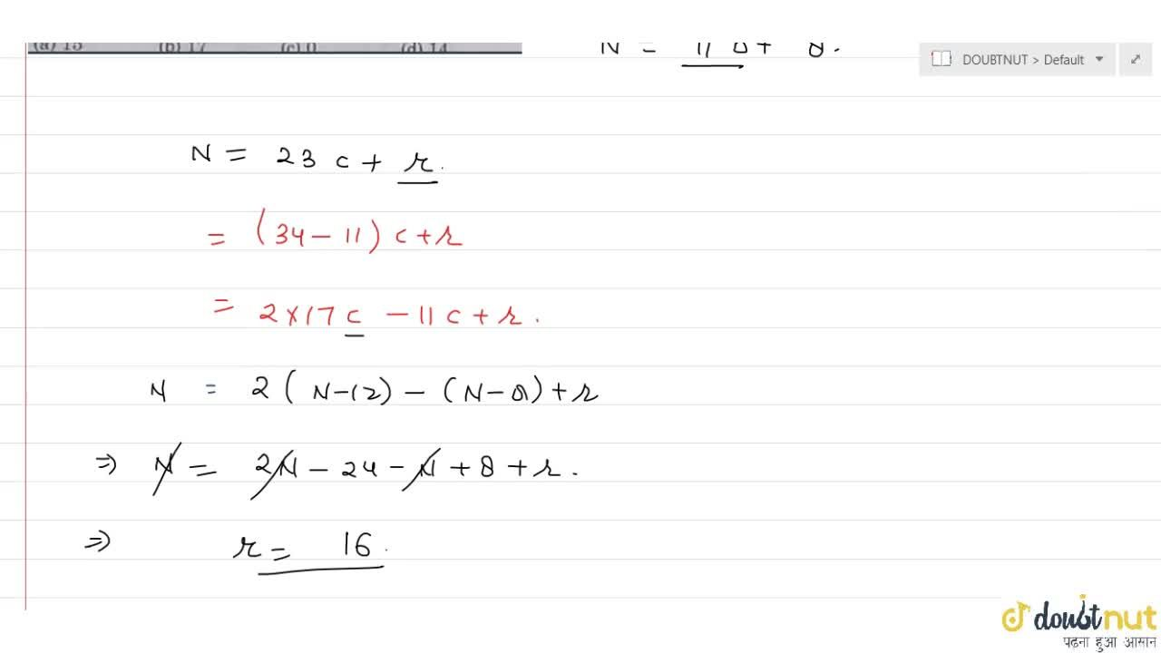 Solution for A number when divided by 17 leaves 12 as remainder