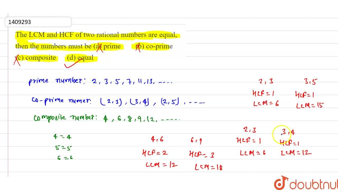 Solution for The LCM and HCF of two   rational numbers are equ