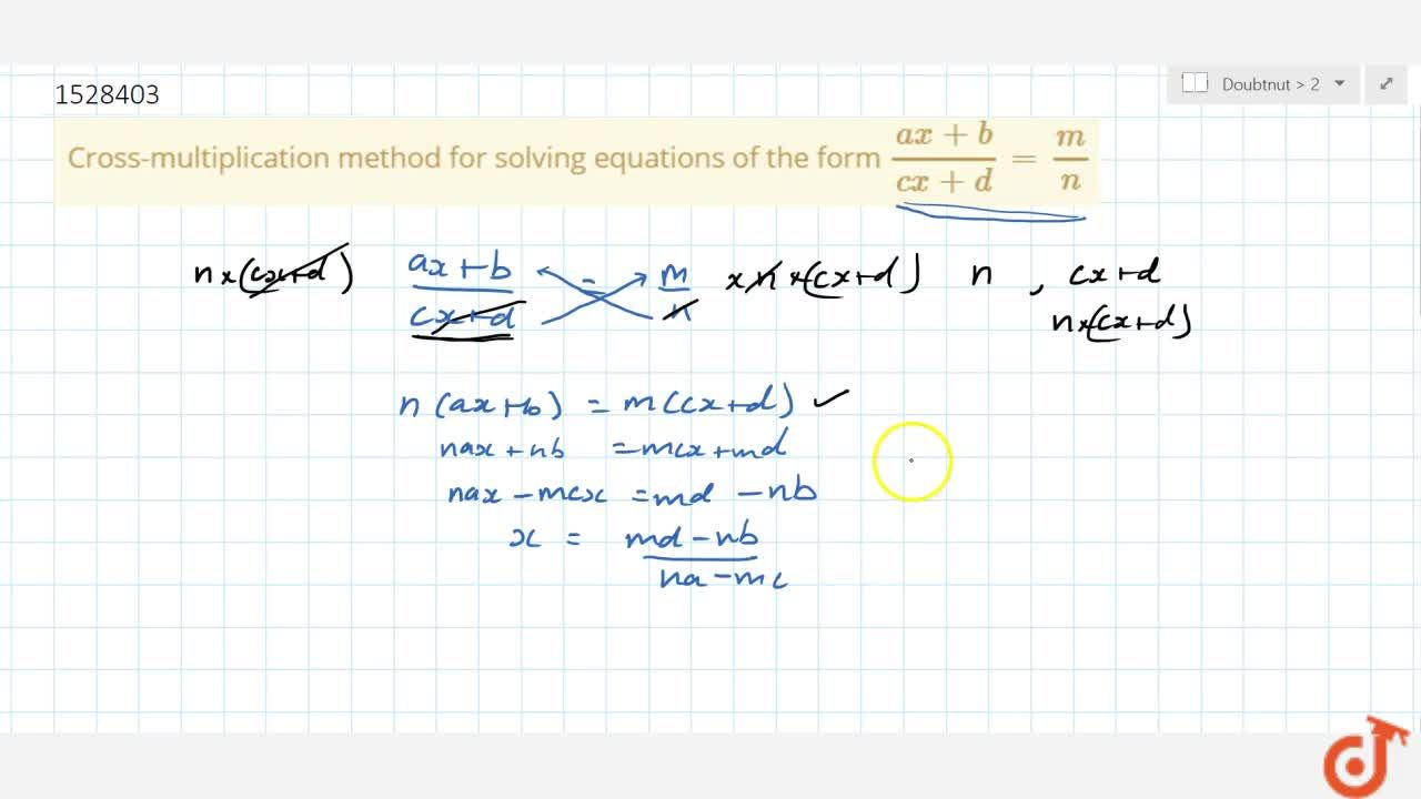 Cross-multiplication method for solving equations of the form (ax+b),(cx+d) = m,n