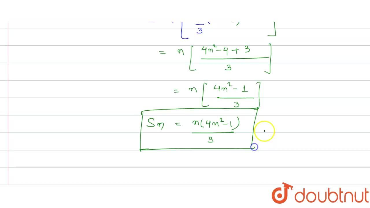 Solution for Find the sum of the following series whose n t h