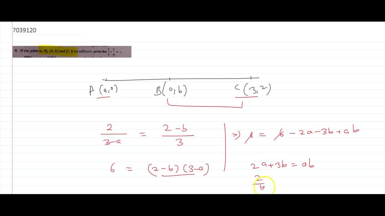 If the points (a,0), (0, b) and (3, 2) are collinear, prove that 2,b+3,a=