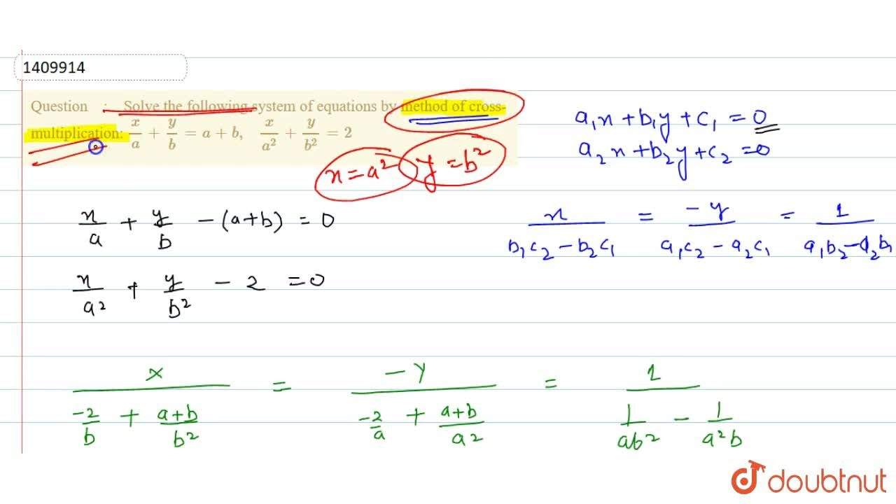 Solve the following   system of equations by method of cross-multiplication: x,a+y,b=a+b ,\ \ \ x,(a^2)+y,(b^2)=2