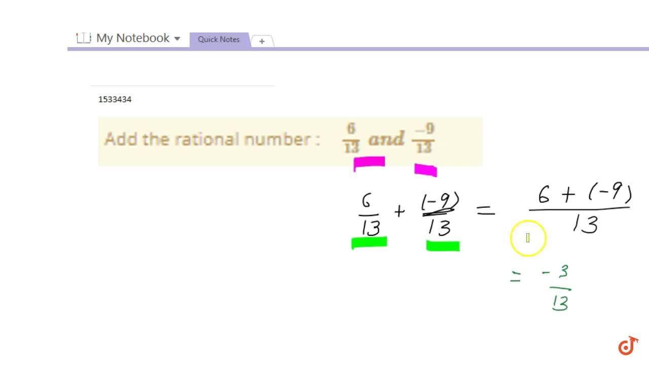 Solution for Add the rational number : 6,(13)\ a n d\ (-9),(13