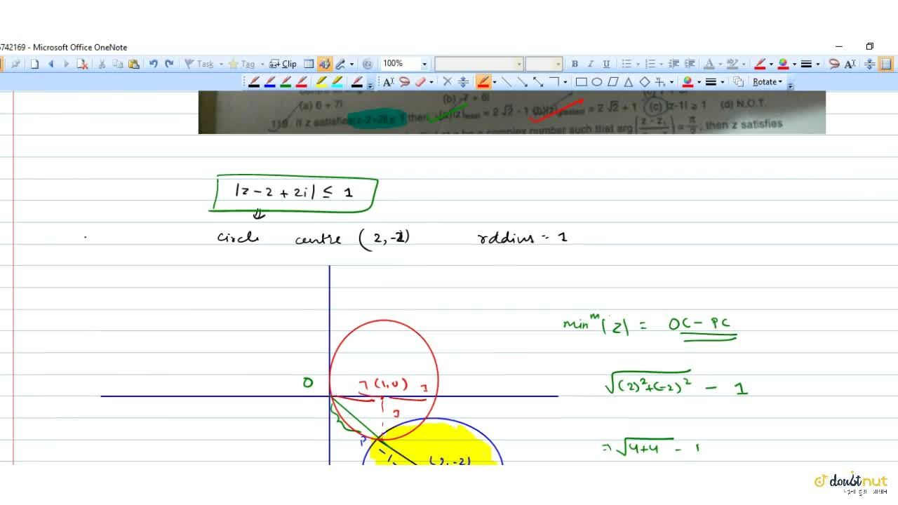 Solution for If z satisfies  z-2+2i  lt= 1 then
