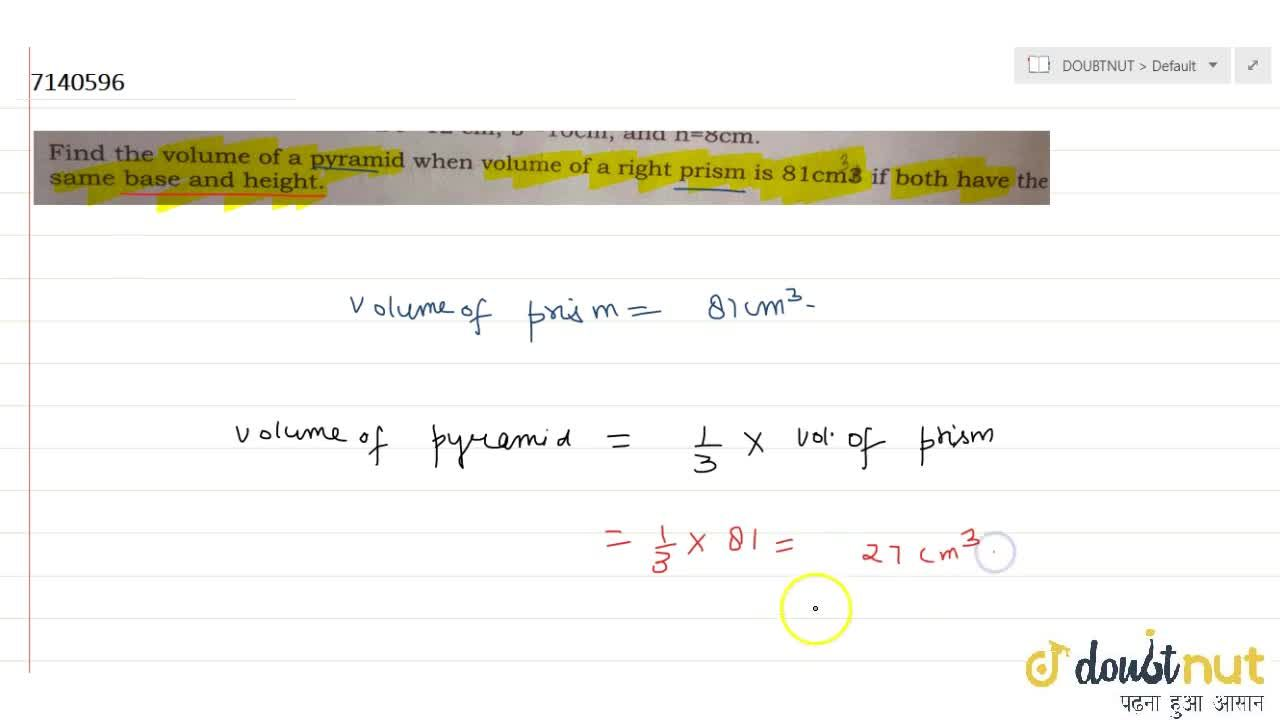 Solution for Find the volume of a pyramid when volume of a righ