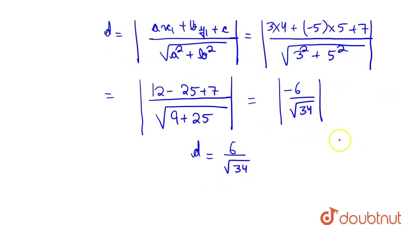 Solution for Find the distance of the point (4,5) from the stra