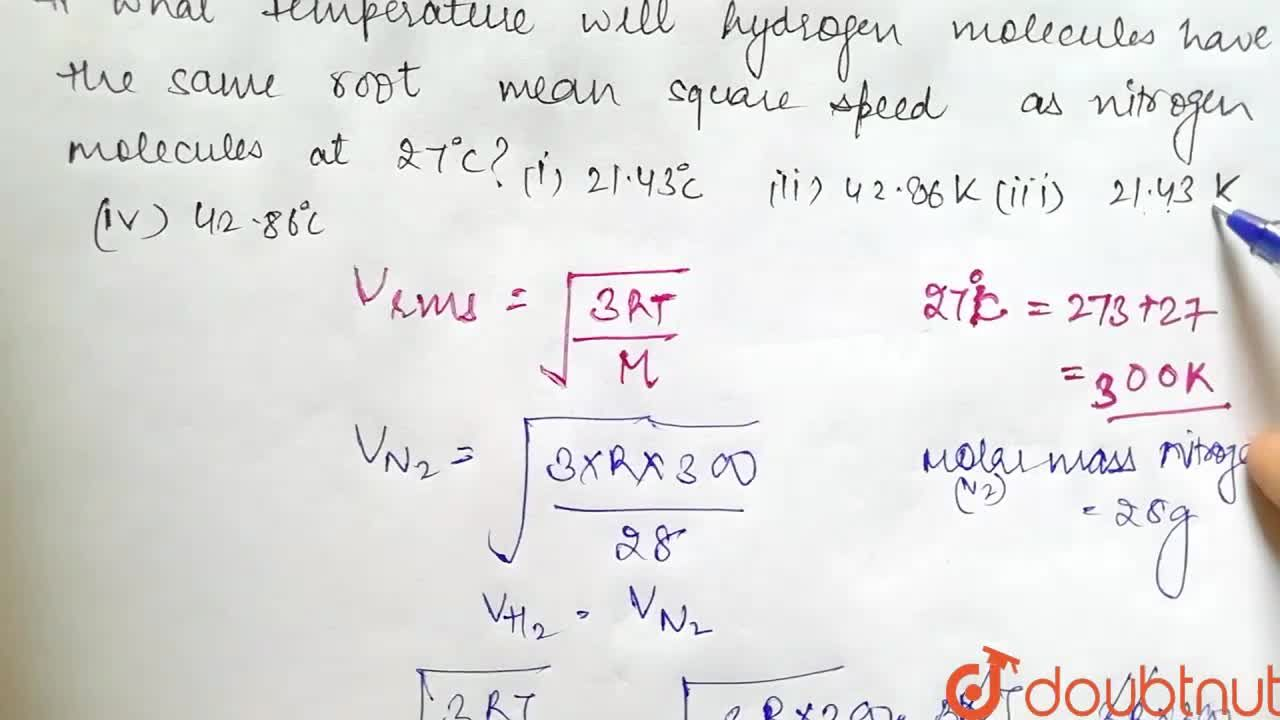 Solution for At what temperature will hydrogen molecules have t