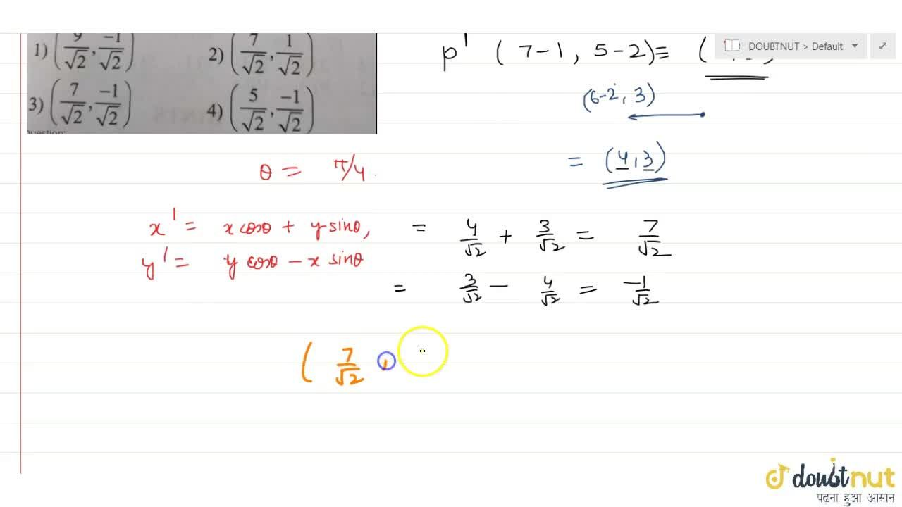 Solution for The point (7,5) undergoes the following transfor
