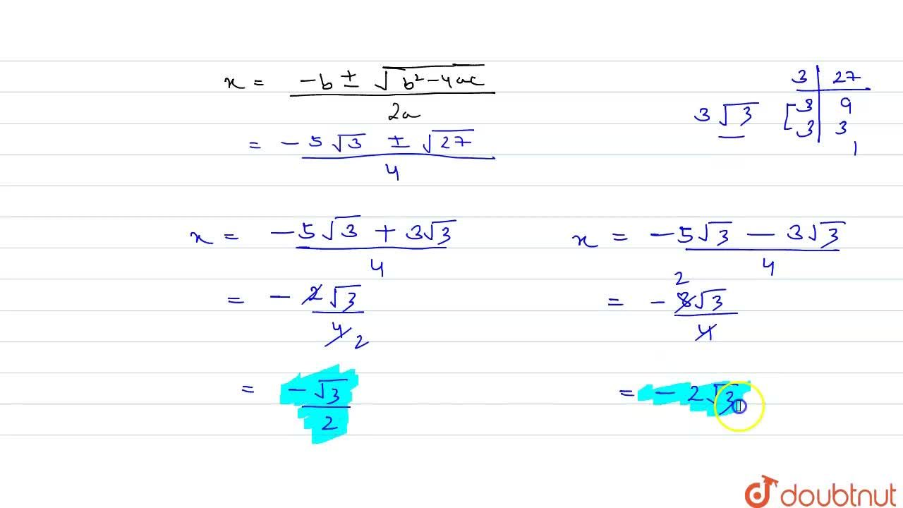 In the   following, determine whether the given quadratic equations have real roots   and if so, find the roots 9x^2+7x-2=0 (ii) 2x^2+5sqrt(3)x+6=0