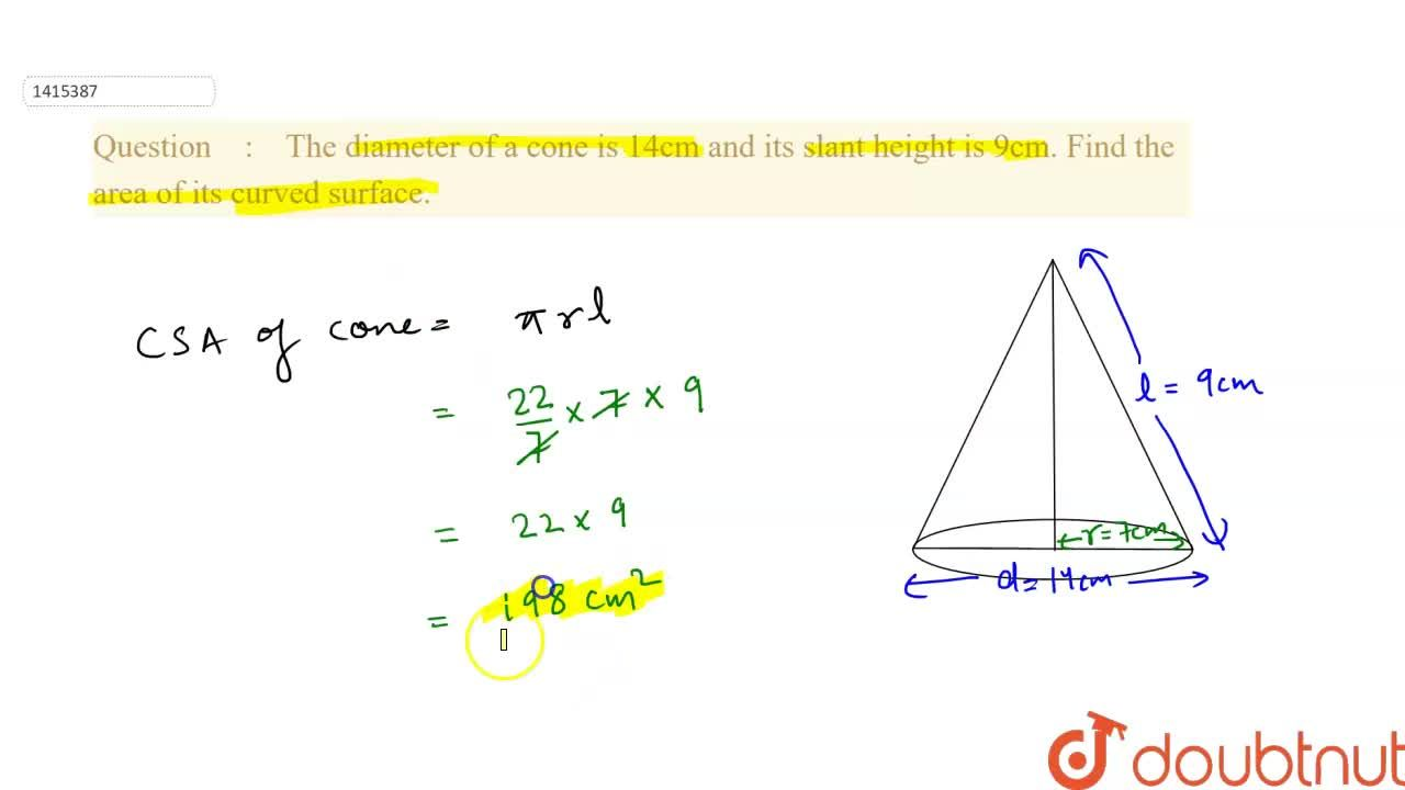 The diameter of a cone is 14cm and its slant