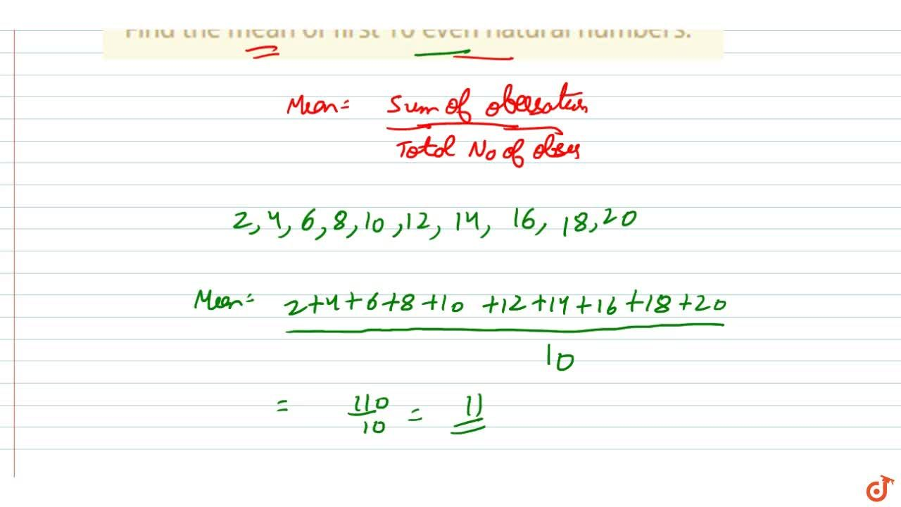 Solution for Find the mean of first 10   even natural numbers.