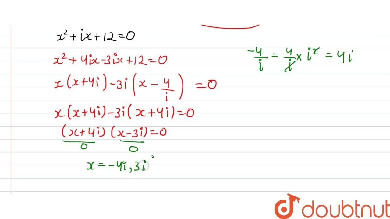 Solution for Solve the following quadratic equation: \ i x^2-x