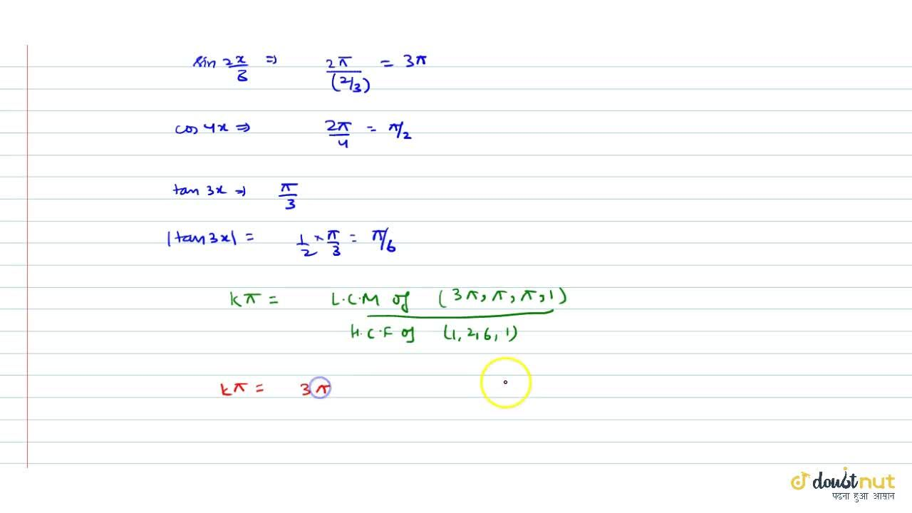 Solution for The fundamental period of sin\ (2x),3+ cos 4x +  