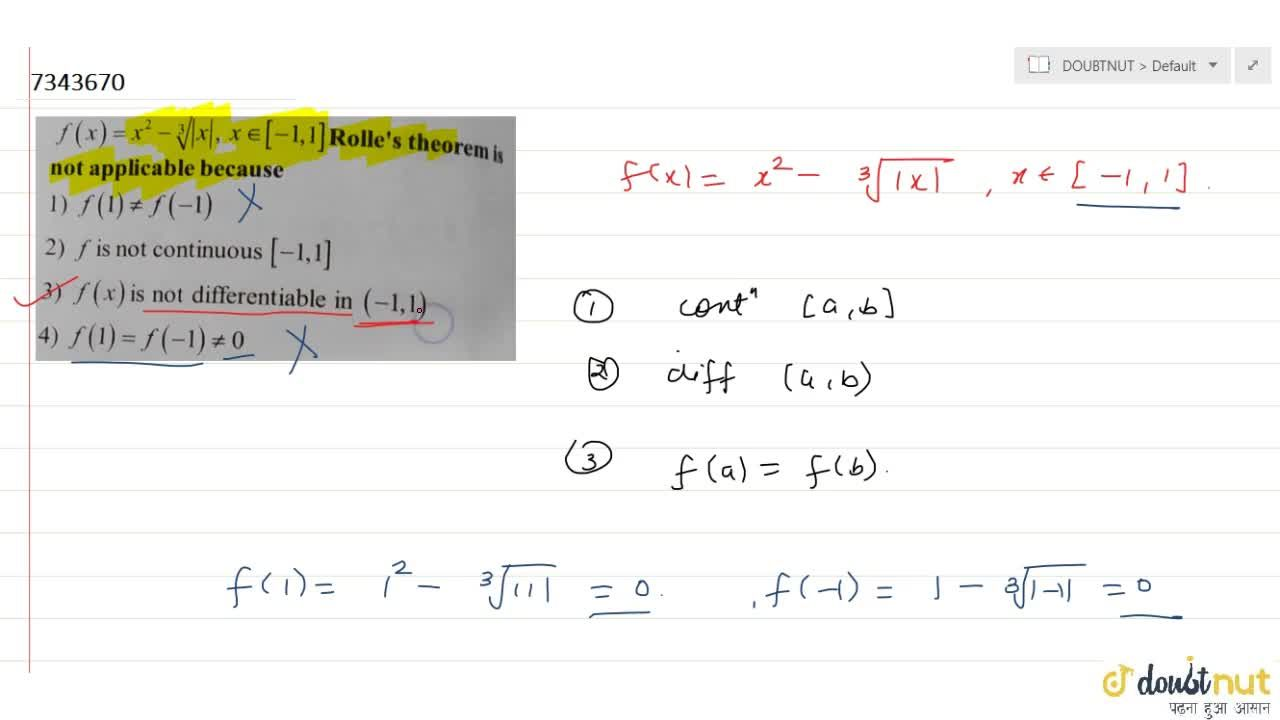 f (x) = x^2- root(3)|x|, x in [-1,1] Rolle's theorem is not applicable because